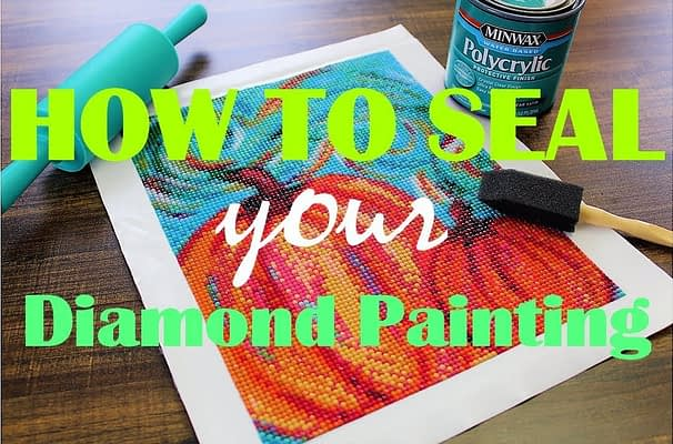 How to Seal Diamond Painting