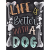 5D DIY Life Is Better With A Dog Diamond Painting