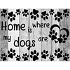 5D Diamond Painting Home Is Where My Dogs Are